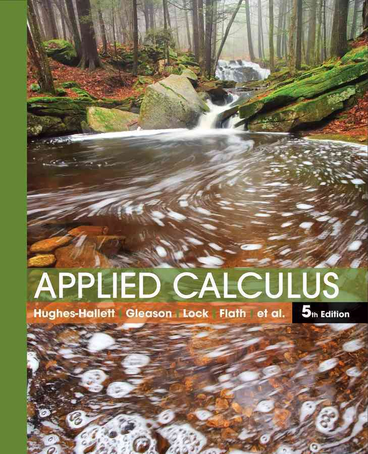 Applied Calculus By Hughes-Hallett, Deborah/ Lock, Patti Frazer/ Gleason, Andrew M./ Flath, Daniel E./ Gordon, Sheldon P.