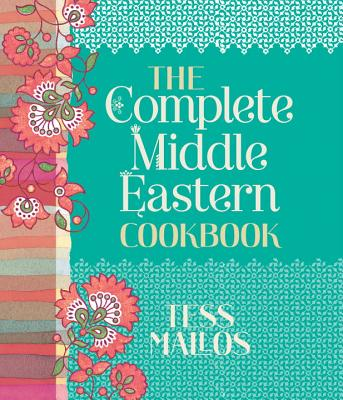 Complete Middle Eastern Cookbook By Mallos, Tess